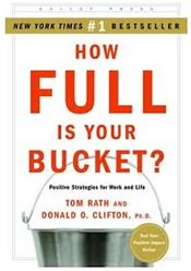 Dom Rath & Donald O. Clifton: How Full Is Your Bucket?